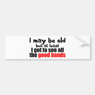 I May be Old Bumper Sticker