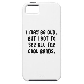I May Be Old But I Got To See All The Cool Bands iPhone SE/5/5s Case