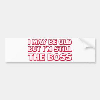 I may be old but I'm still the boss Car Bumper Sticker