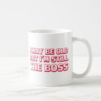 I may be old but I'm still the boss Coffee Mug