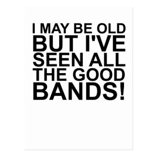 I MAY BE OLD, BUT I'VE SEEN ALL THE GOOD BANDS! SH POSTCARD