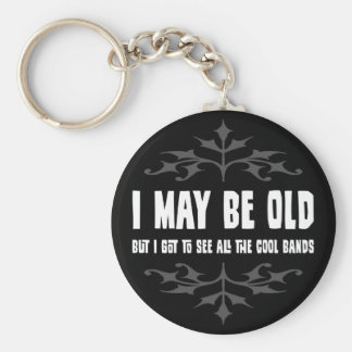 I May Be Old But... Keychain