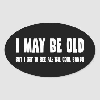 I May Be Old But... Stickers
