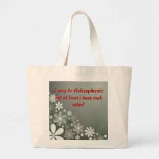 I may be Schizophrenic; bu... Canvas Bags