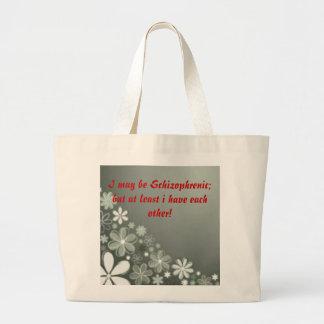 I may be Schizophrenic; bu... Large Tote Bag