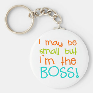 I may be Small but Im the Boss Basic Round Button Keychain
