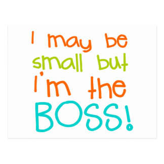 I may be Small but Im the Boss Postcard