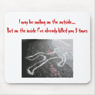 I may Be Smiling on the Outside... Mouse Pad