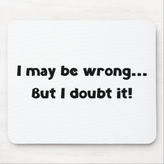I may be wrong... But I doubt it! Mouse Pad