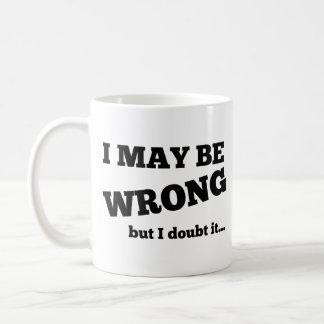 I May Be Wrong, But I Doubt It Mug