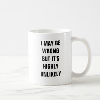 I may be wrong but it's highly unlikely coffee mug