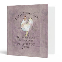 """""""I May Look Calm"""" Chicken 3 Ring Binder"""