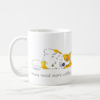 I May Need More Coffee Corgi Mug