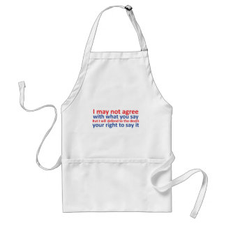 I may not agree with what you say adult apron