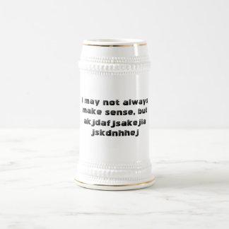 'I may not always make sense' Stein 18 Oz Beer Stein