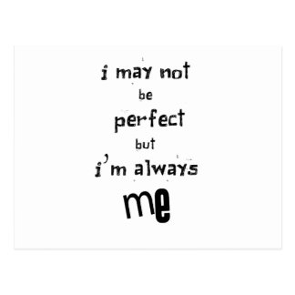 i may not be perfect but  i'm always me postcard