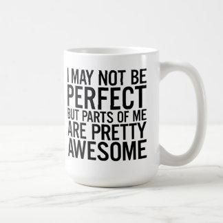 I May Not Be Perfect Funny Quotes Coffee Mug