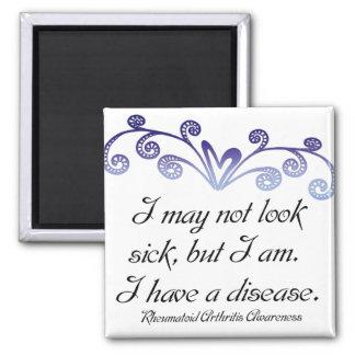 I may not look sick...Rheumatoid Arthritis Aware 2 Inch Square Magnet