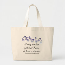 I may not look sick...Rheumatoid Arthritis Aware Large Tote Bag