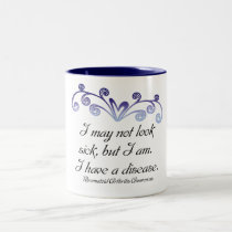 I may not look sick...Rheumatoid Arthritis Aware Two-Tone Coffee Mug