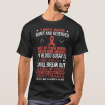 i may seem quiet and reserved but if you mess with T-Shirt