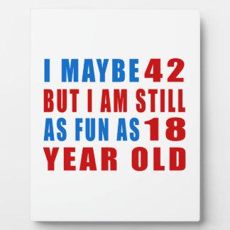 I maybe 42 birthday designs display plaque