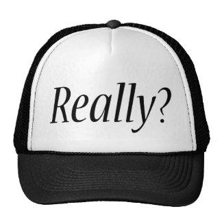 I mean Really? Trucker Hat