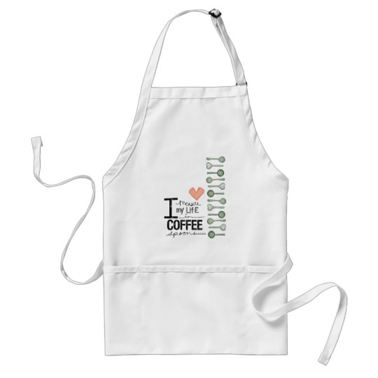 I measure my life in coffee spoons adult apron