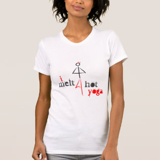 I melt for hot yoga t-shirt