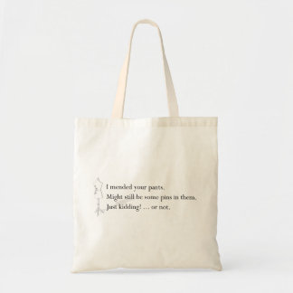 """""""I mended your pants"""" tote Budget Tote Bag"""
