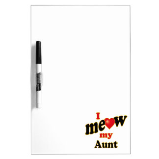I Meow My Aunt Dry-Erase Board
