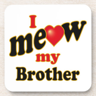 I Meow My Brother Coaster