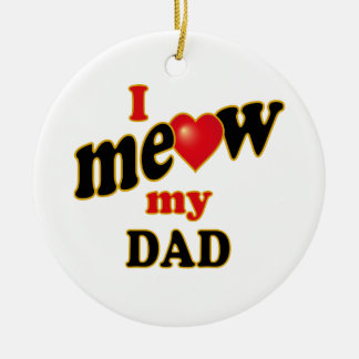 I Meow My Dad Double-Sided Ceramic Round Christmas Ornament