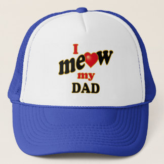 I Meow My Dad Trucker Hat