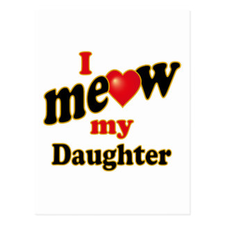 I Meow My Daughter Postcard