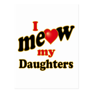 I Meow My Daughters Postcard