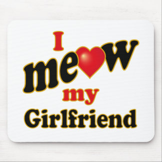 I Meow My Girlfriend Mouse Pad