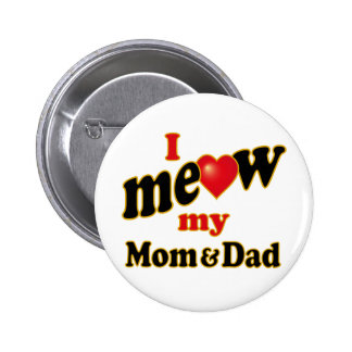 I Meow My Mom and Dad Button