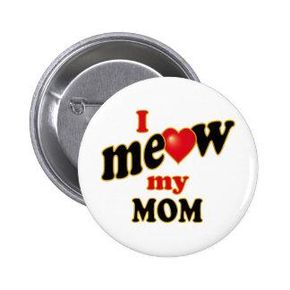 I Meow My Mom Button