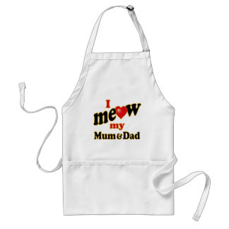 I Meow My Mum and Dad Adult Apron