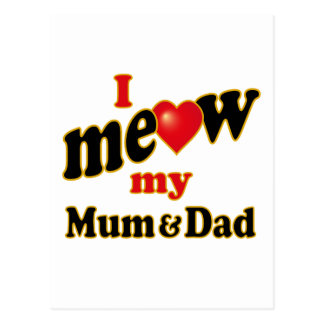 I Meow My Mum and Dad Postcard