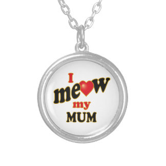 I Meow My Mum Silver Plated Necklace