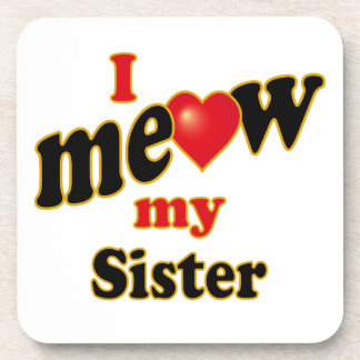 I Meow My Sister Beverage Coaster