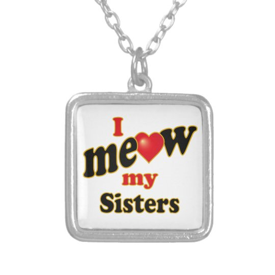 I Meow My Sisters Silver Plated Necklace