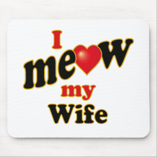 I Meow My Wife Mouse Pad