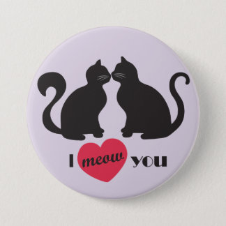 I Meow You Badge Pinback Button