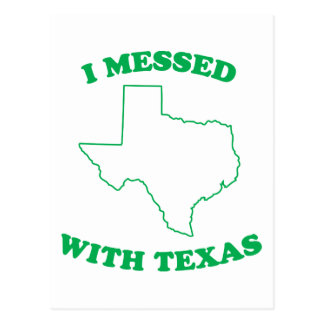 I Messed With Texas Postcard
