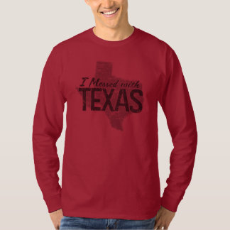 I Messed With Texas Tees