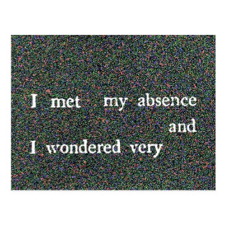 i met my absence and i wondered very postcard