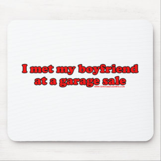I Met My Boyfriend At A Garage Sale T Mouse Pad